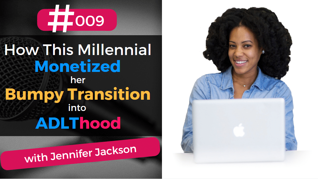 How This Millennial Monetized Her Bumpy Transition to Adulthood