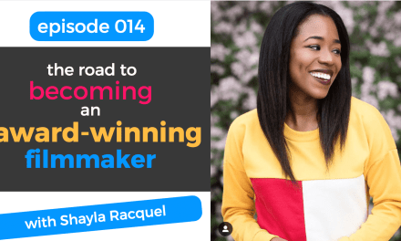 014: The Road to Becoming an Award-Winning Filmmaker with Shayla Racquel