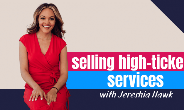 Jereshia Hawk: How to Sell High-Ticket Services the Simple Way