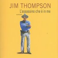 """L'assassino che è in me"" un capolavoro di Jim Thompson"