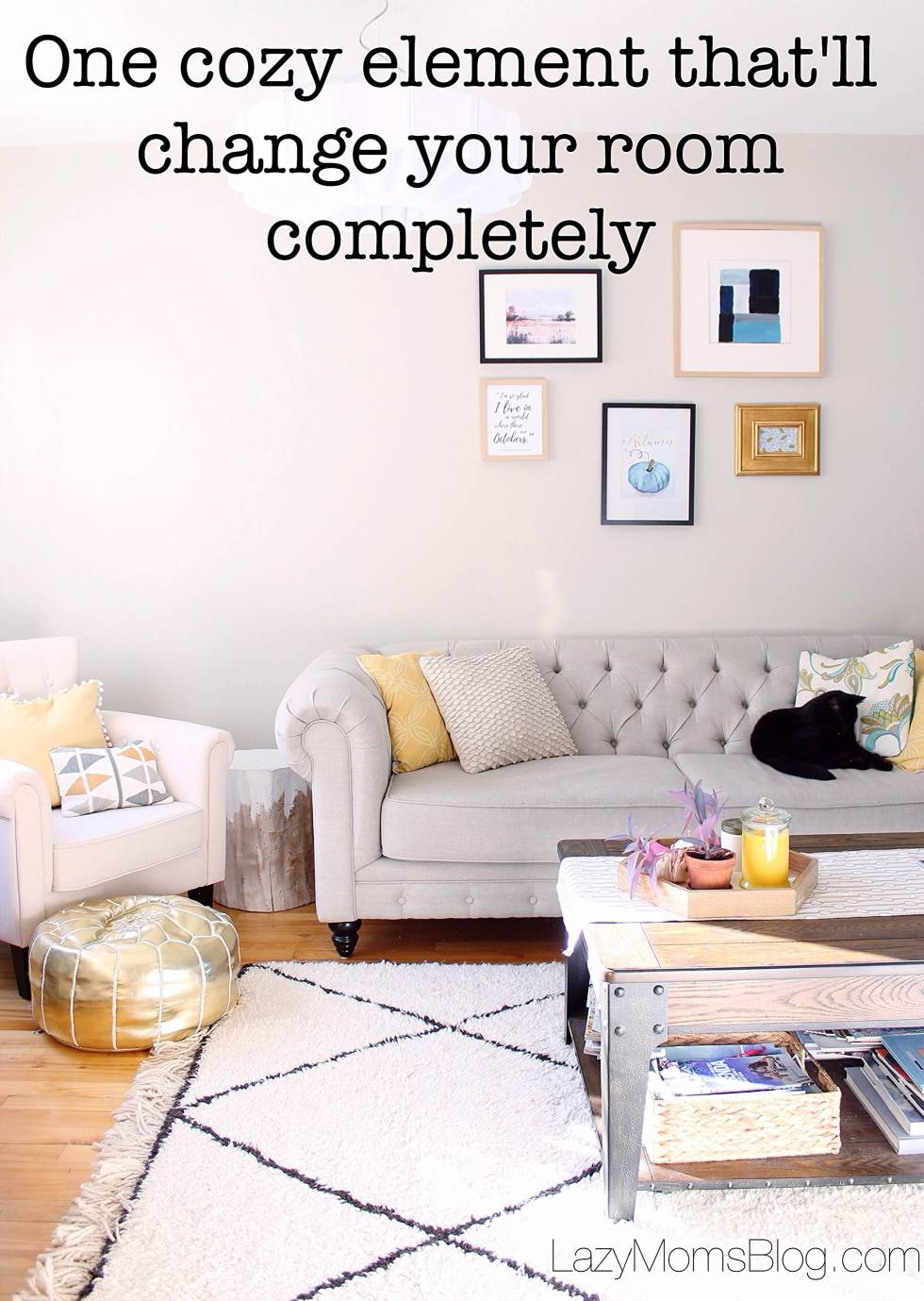 Cozy room must have , and gow to add layers and texture to any room