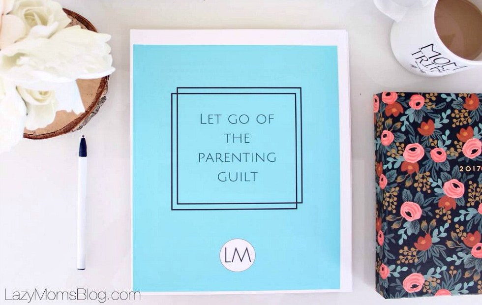 get rid of parenting guilt