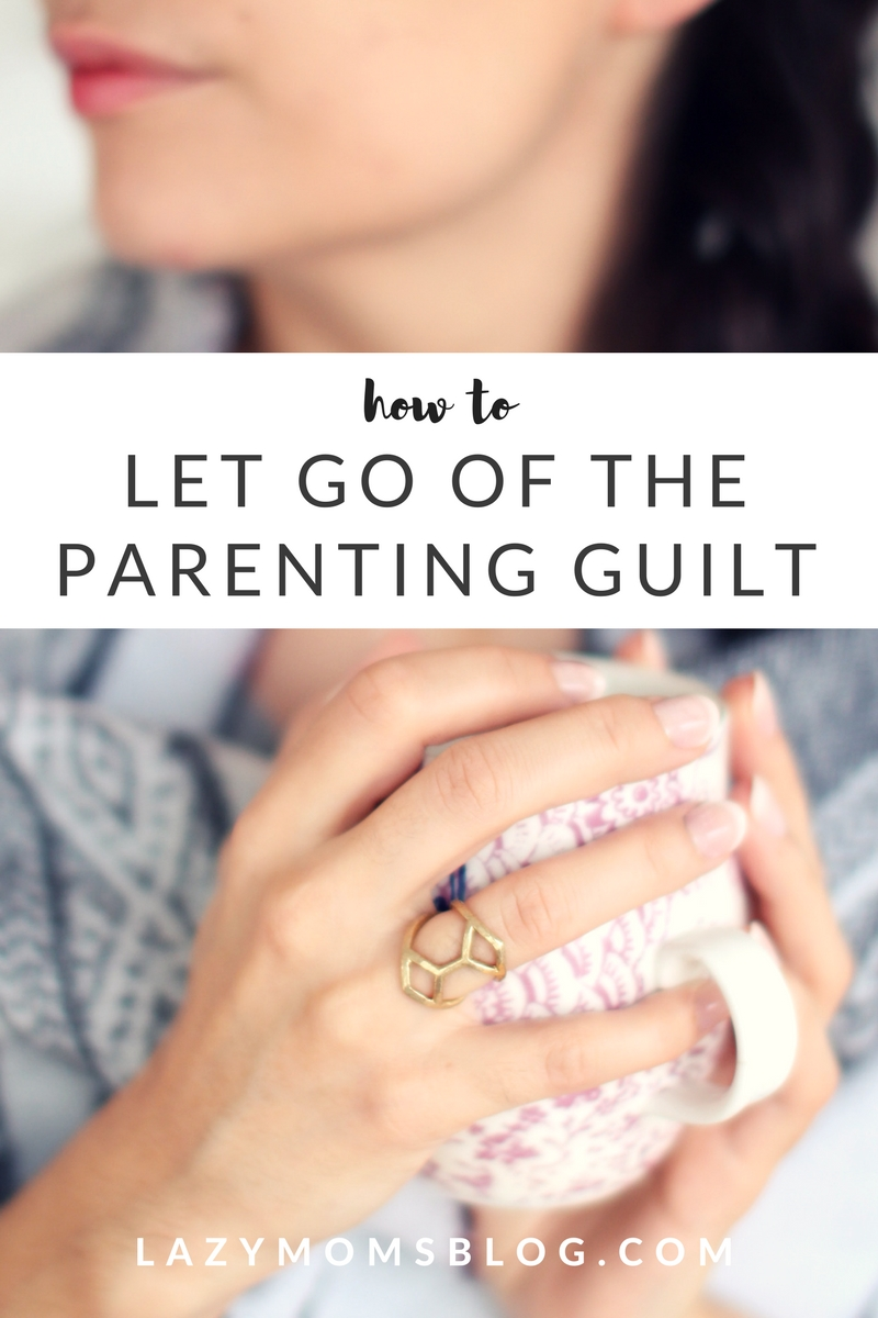 let go of the parenting guilt: free worksheets to help you get rid of the guilt- and become a happier and better mother