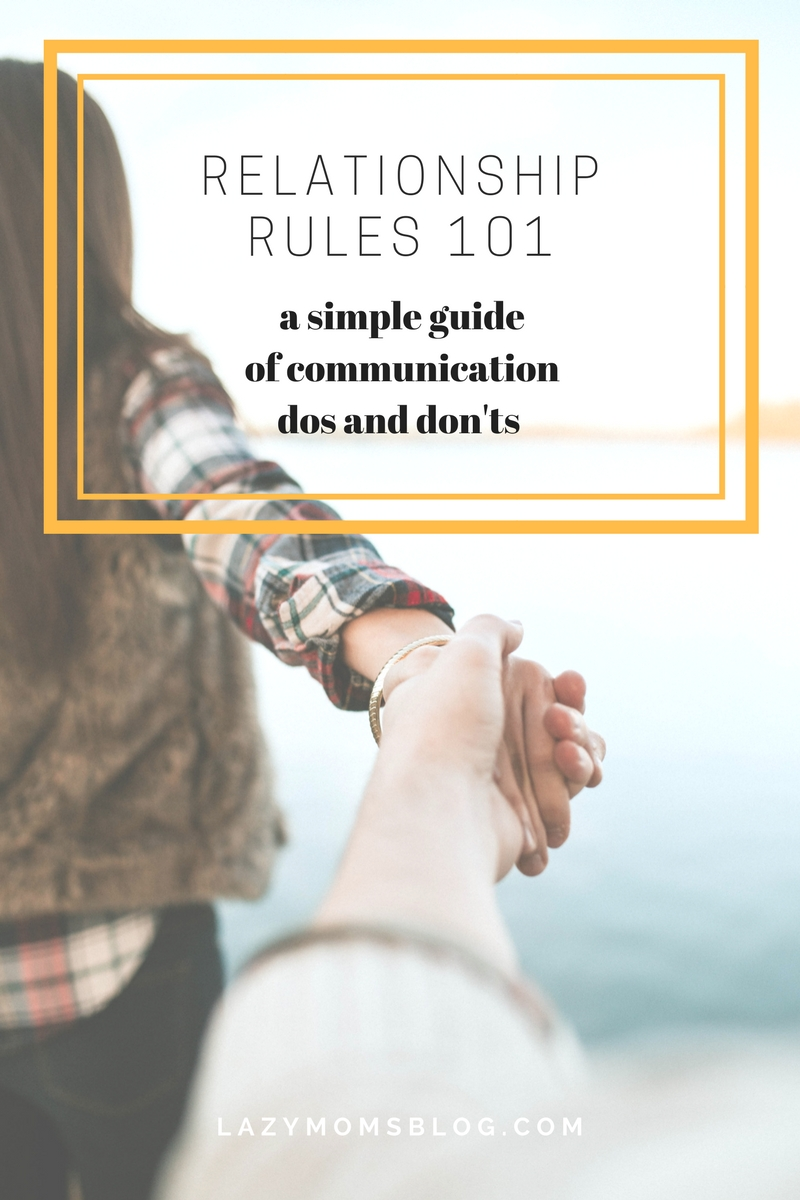 Marriage, friendship or family relation- they all start with good communication! This relationship rules 101 is a perfect cheet sheet for the confusing moments and unclear situations!