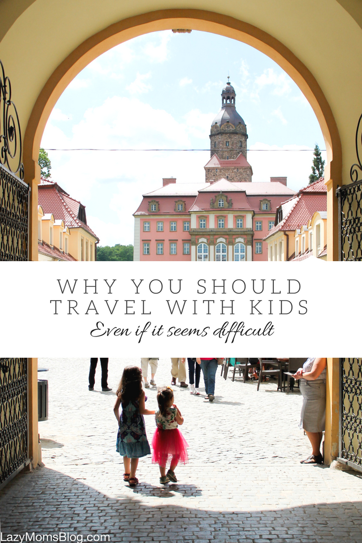 if you're wandering if you're ready to travel with your kids- here's WHY you should and why you'll love it!