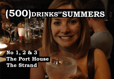 The Port House The Strand - No 1, 2 & 3 of 500 Drinks of Summers 30