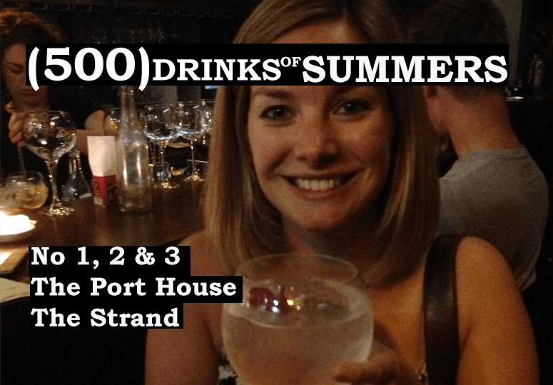 The Port House The Strand - No 1, 2 & 3 of 500 Drinks of Summers 6