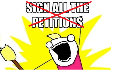 A petition to stop petitions about petitions that no one should petition about 6