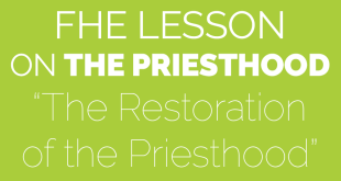 FHE Lesson on the Priesthood - The Restoration of the Priesthood