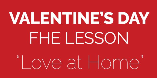 Valentine's Day FHE Lesson - Love at Home
