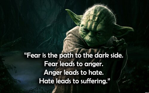 Fear Is the Path to the Dark Side
