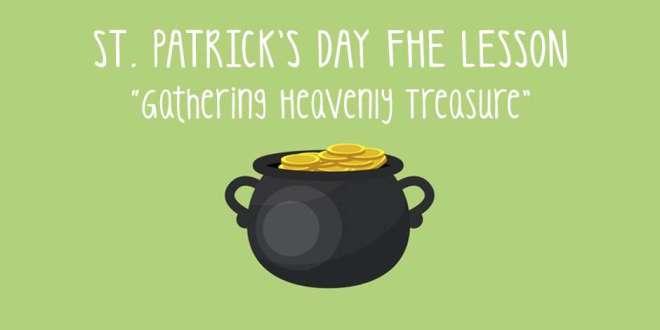 St. Patrick's Day FHE Lesson - Gathering Heavenly Treasure