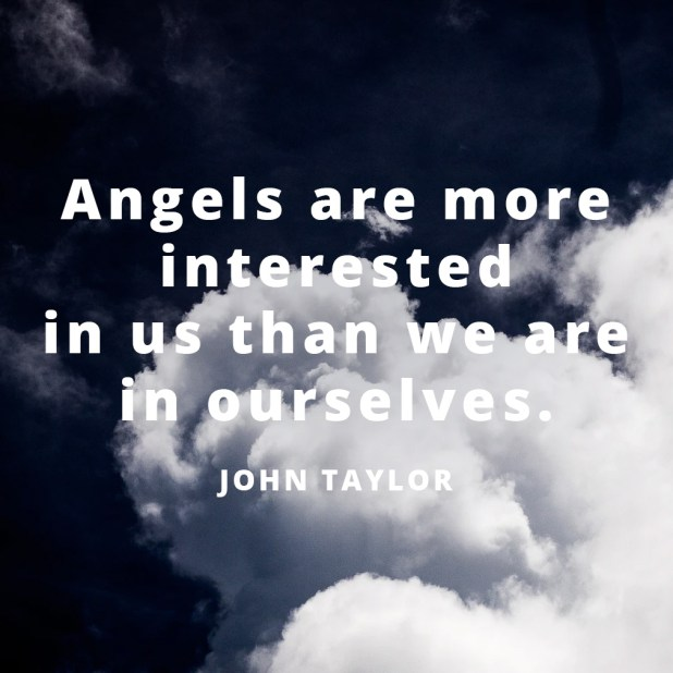 LDS Quotes About Angels | John Taylor