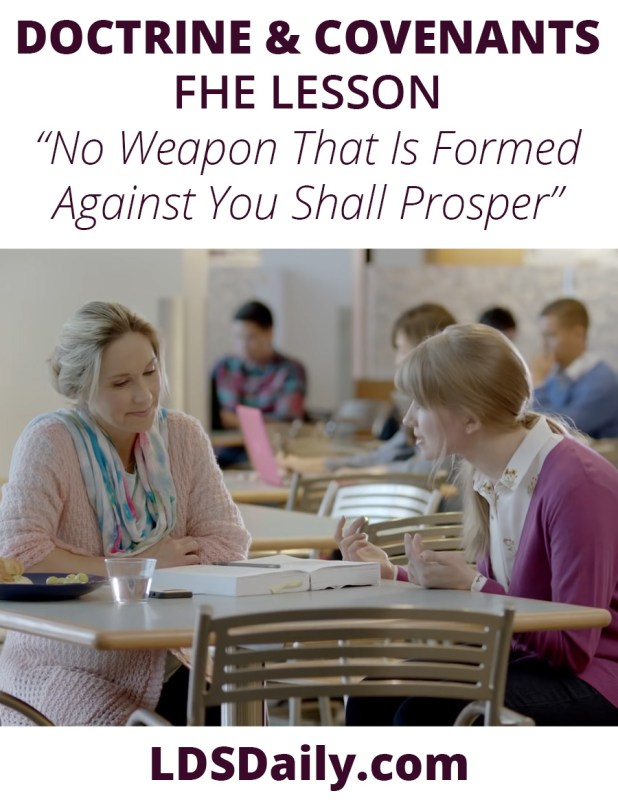 Doctrine and Covenants FHE Lesson - No Weapon That Is Formed Against You Shall Prosper
