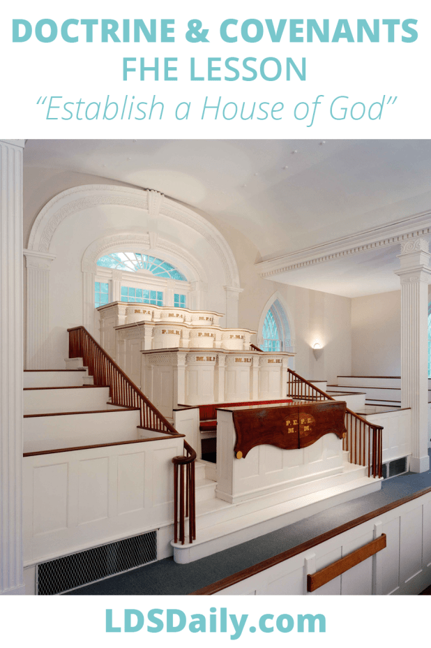Doctrine and Covenants FHE Lesson - Establish a House of God