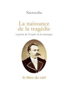 couverture de l'essai de Nietzsche | La naissance de la tragédie | 1872