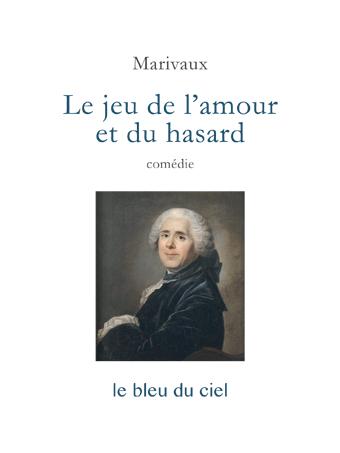 couverture de la comédie de Marivaux | Le jeu de l'amour et du hasard | 1730