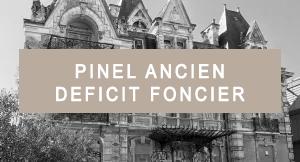 Programmes en Pinel ancien optimisé au Déficit Foncier