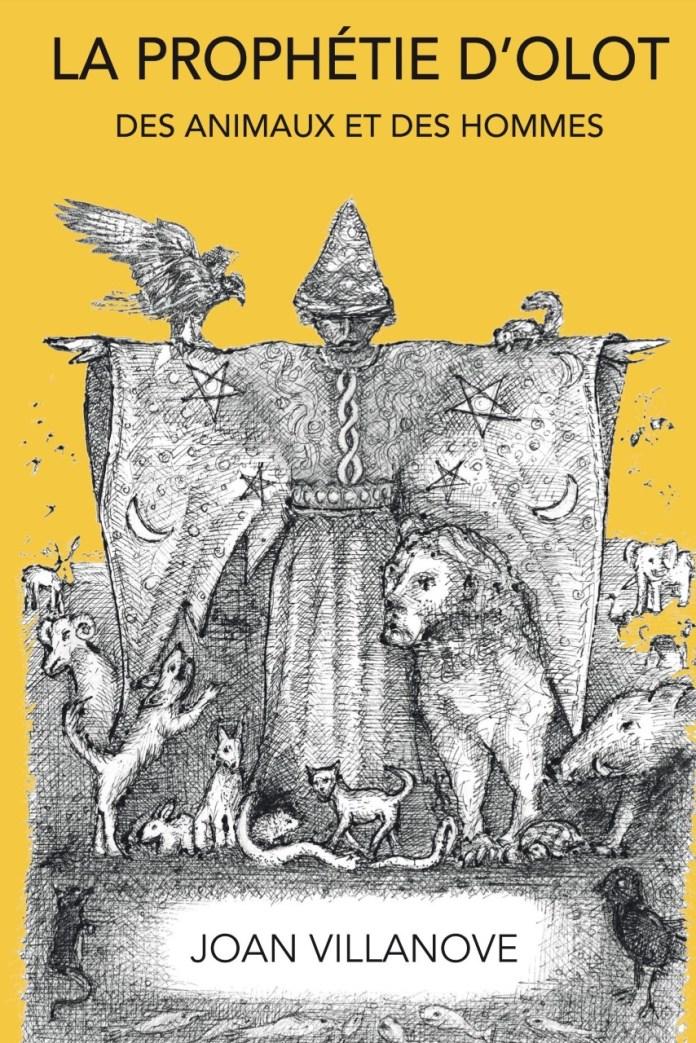 la-prophetie-dolot-des-animaux-et-des-hommes-le-nouvel-ouvrage-de-joan-villanove