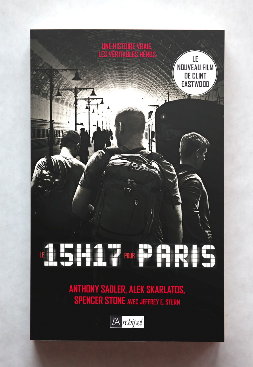Anthony Sadler, Alek Skarlatos, Spencer Stone - Le 15h17 pour Paris - l'Archipel