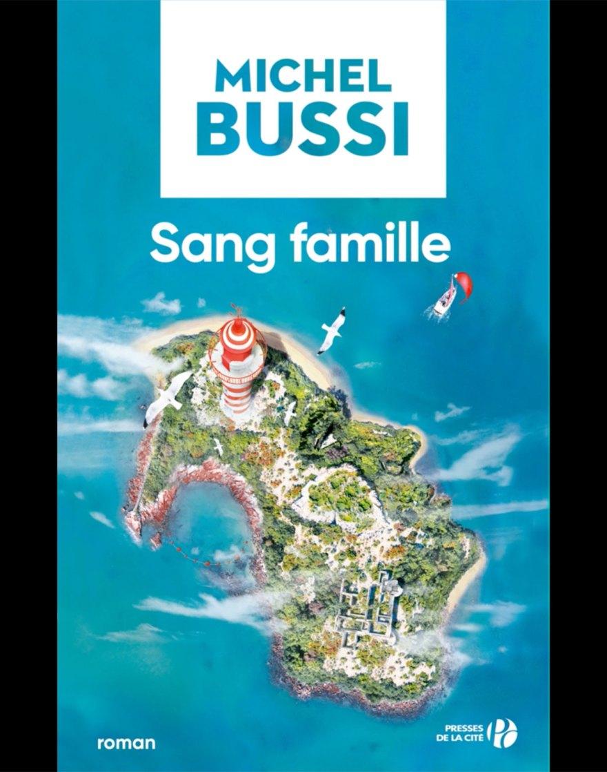 Michel Bussi - Sang famille - Presses de la Cité