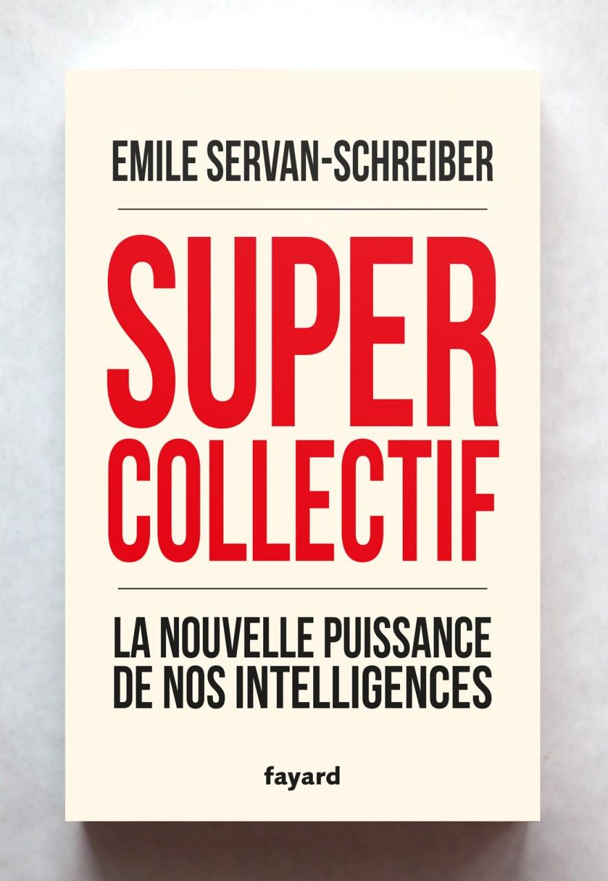 Emile Servan-Schreiber, Supercollectif – Fayard
