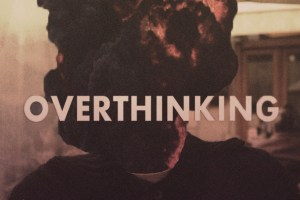 overthinking_