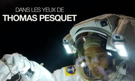«Dans les yeux de Thomas Pesquet», immersion dans une expérience extraordinaire