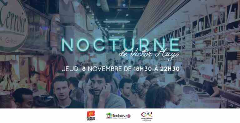 Affiche pour la nocturne au marché Victor Hugo du jeudi 8 novembre 2018. Crédit photo : CCI Toulouse