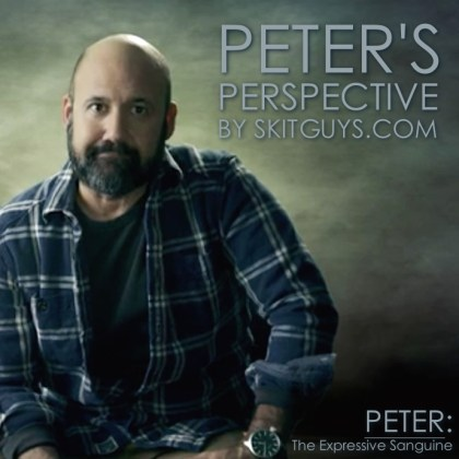 Peter's Perspective by SkitGuys.com