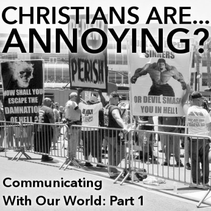 Christians Are...Annoying?