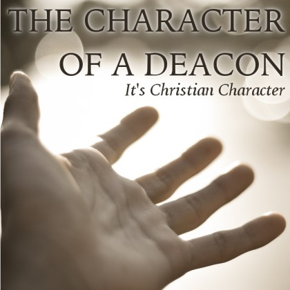 The Character of a Deacon