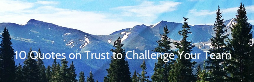Quotes on trust mountain
