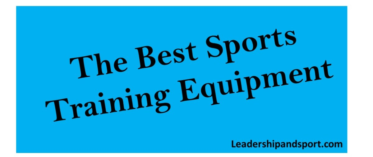 The Best Sports Training Equipment 2020 Fitness Gear