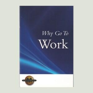 Why Go to Work by Walt Henrichsen