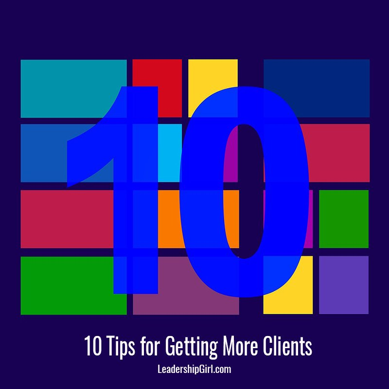 10 Tips for Getting More Clients