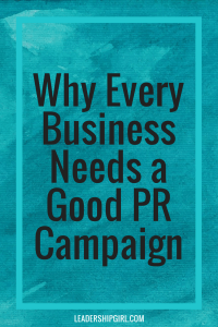 Why Every Business Needs a Good PR Campaign