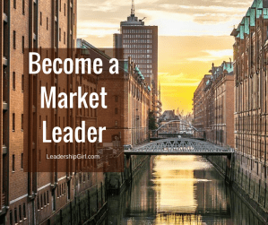 Become a Market Leader