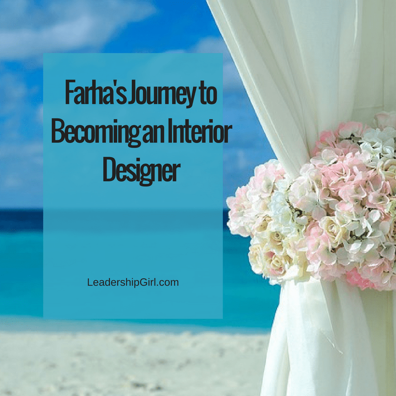 Farha's Journey to Becoming an Interior Designer