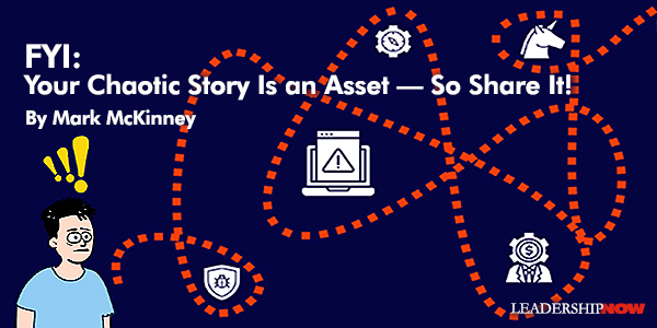 Your Chaotic Story Is an Asset