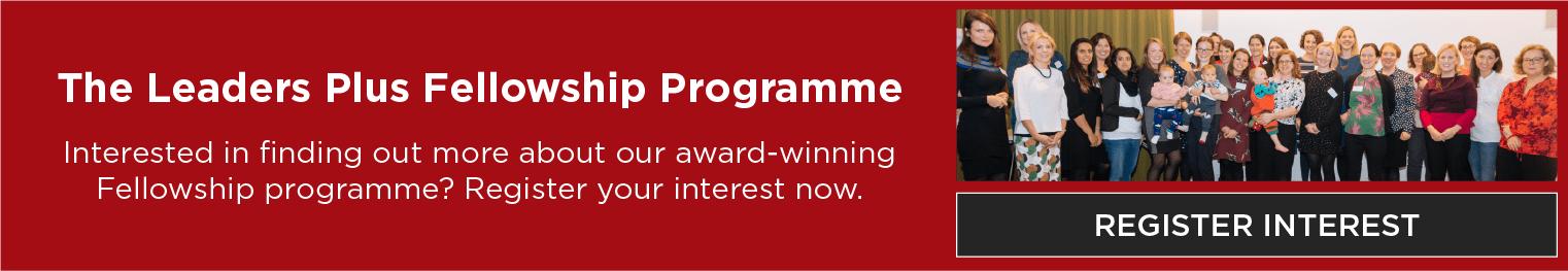 Register Interest In the Leaders Plus Fellowship Programme