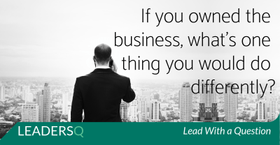 If you owned the business, what's one thing you would do differently?