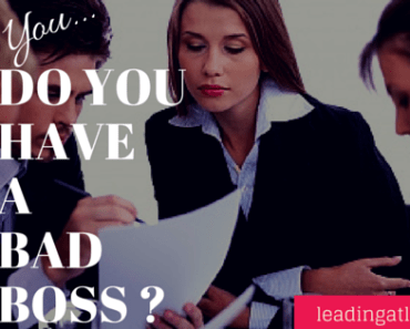 ARE YOU /DO YOU HAVE A BAD BOSS?