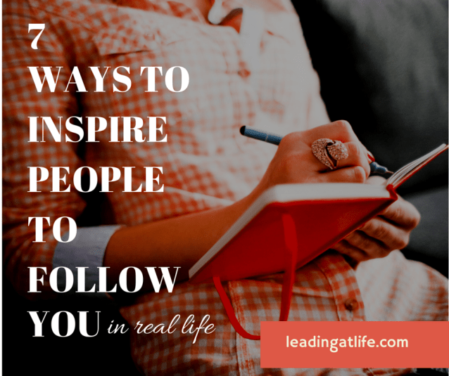Inspire-people-follow-leading-at-life-leadership