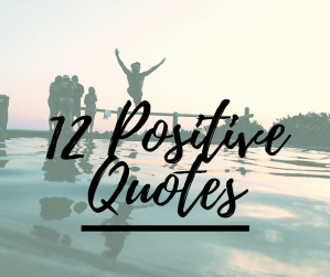 12 Positive Quotes