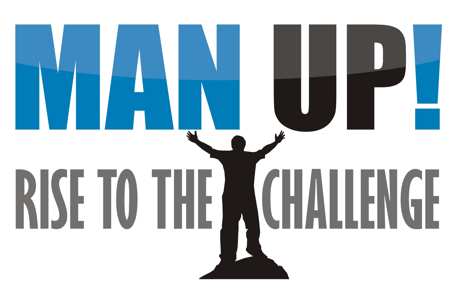 Man Up Rise To The Challenge
