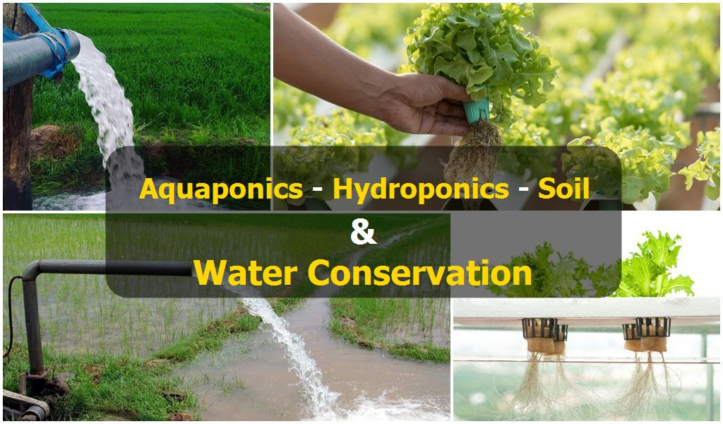 Water conservation in Hydroponics, Aquaponics, Soil