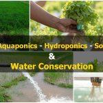 Water conservation in Hydroponics, Aquaponics, Soil