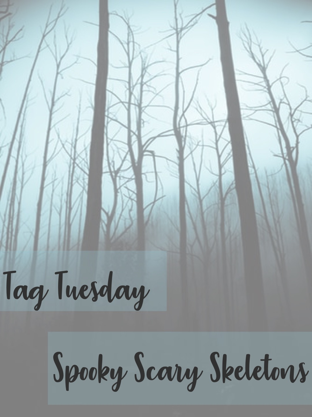 Tag Tuesday: Spooky Scary Skeletons