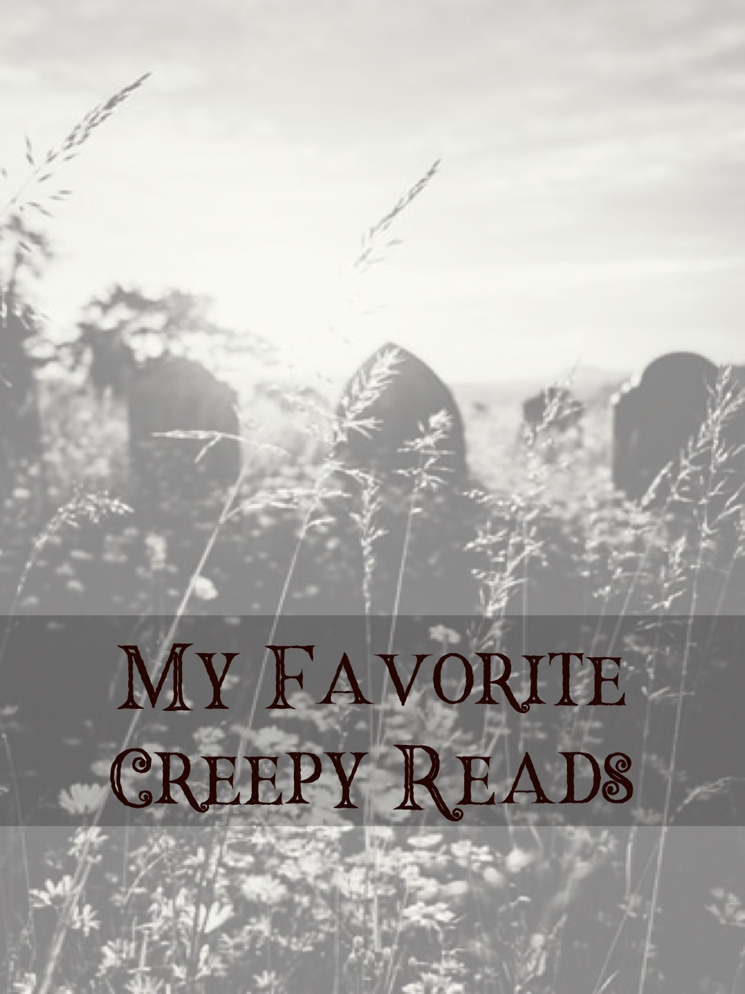 My Favorite Creepy Reads